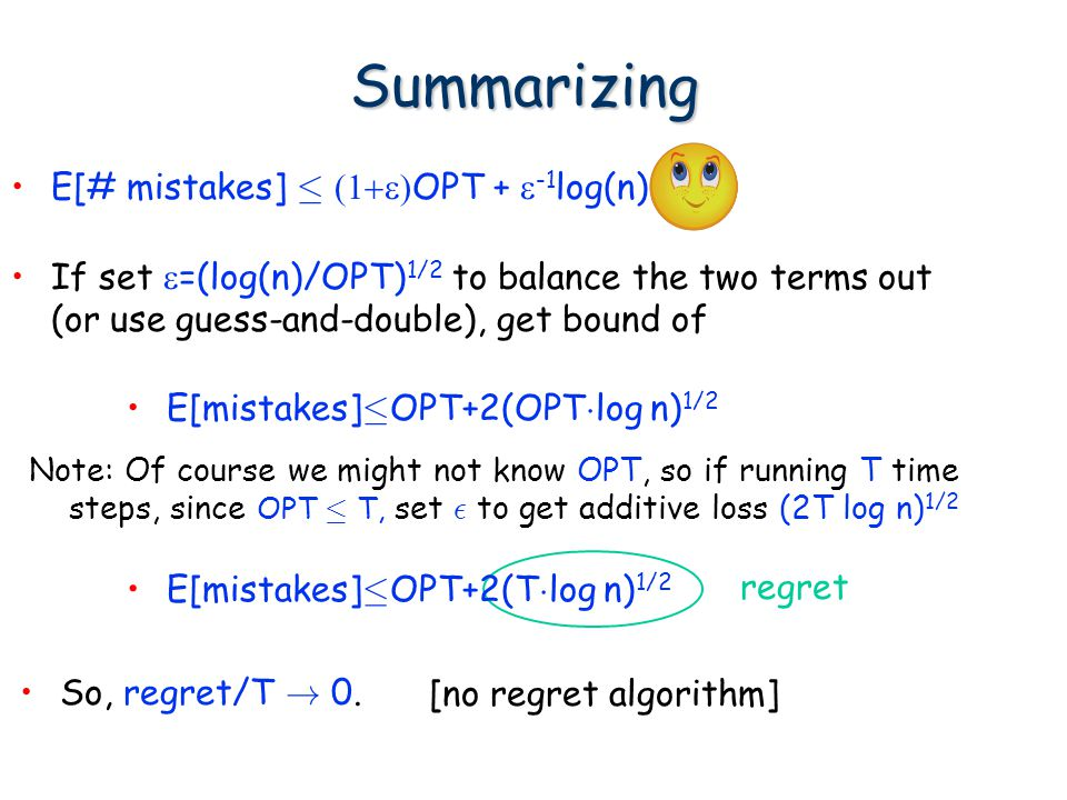 Summarizing E[# mistakes] · (1+e)OPT + e-1log(n).